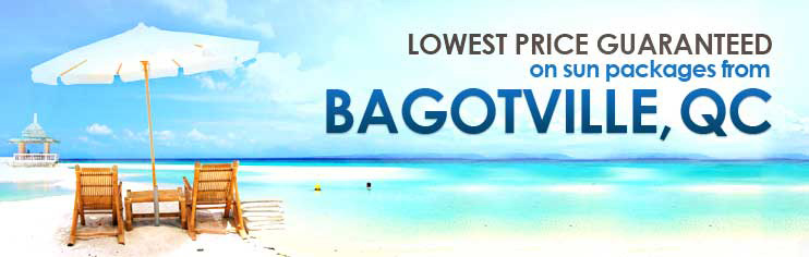 Lowest price guaranteed on sun packages from Bagotville, QC