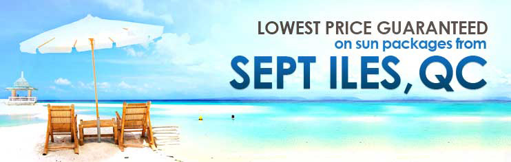 Lowest price guaranteed on sun packages from Sept Iles, QC