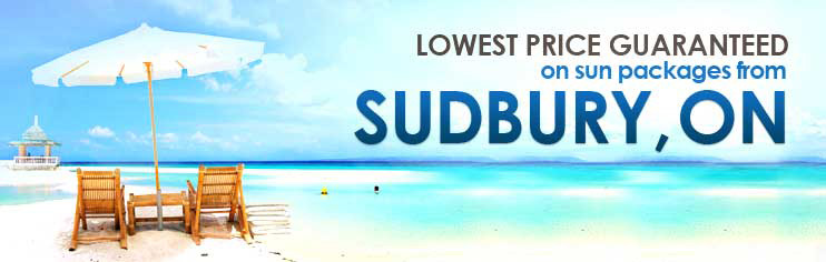 Lowest price guaranteed on sun packages from Sudbury, ON
