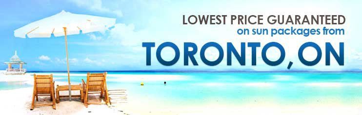 Lowest price guaranteed on sun packages from Toronto, ON