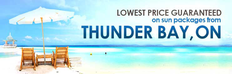 Lowest price guaranteed on sun packages from Thunder Bay, ON