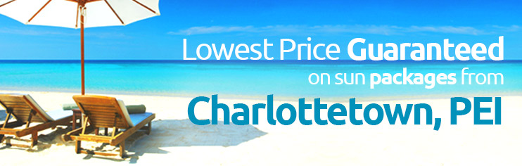 Lowest price guaranteed on sun packages from Charlottetown, PEI