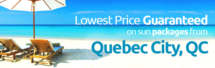 Lowest price guaranteed on sun packages from Quebec City, QC