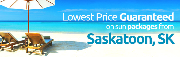 Lowest price guaranteed on sun packages from Saskatoon, SK