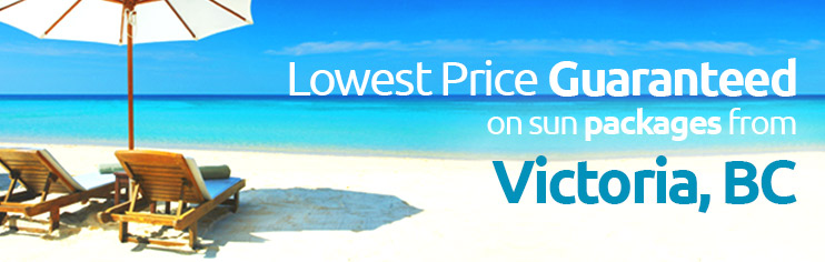 Lowest price guaranteed on sun packages from Victoria, BC
