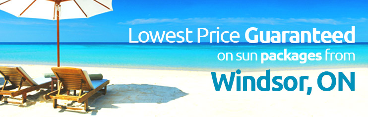 Lowest price guaranteed on sun packages from Windsor, ON