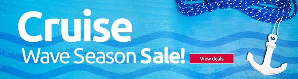 Cruise - Wave Season Sale!